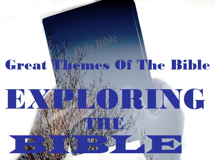 Exploring the Bible - Great Themes of the Bible