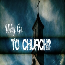 Why should I go to Church