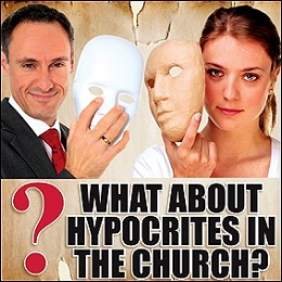 What about the Hypocrites in the Church?