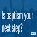 Is water baptism your next step?