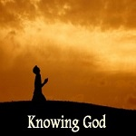 Knowing God - what does it take.